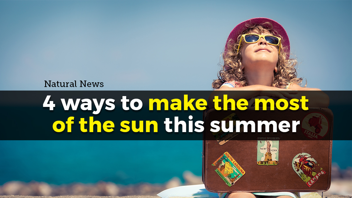 4 ways to make the most of the sun this summer