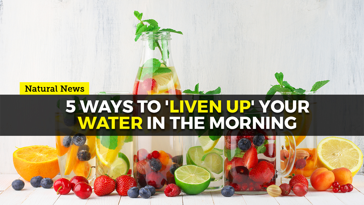 5 ways to 'liven up' your water in the morning