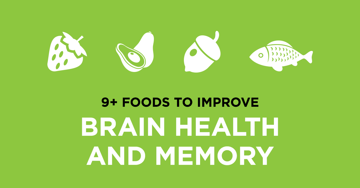 9+ Foods to Improve Brain Health and Memory