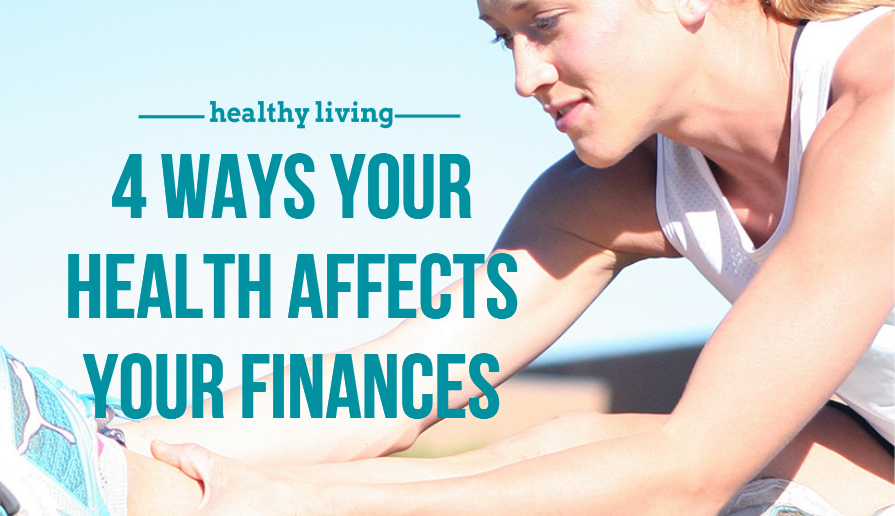 4 Ways Your Health Affects Your Finances