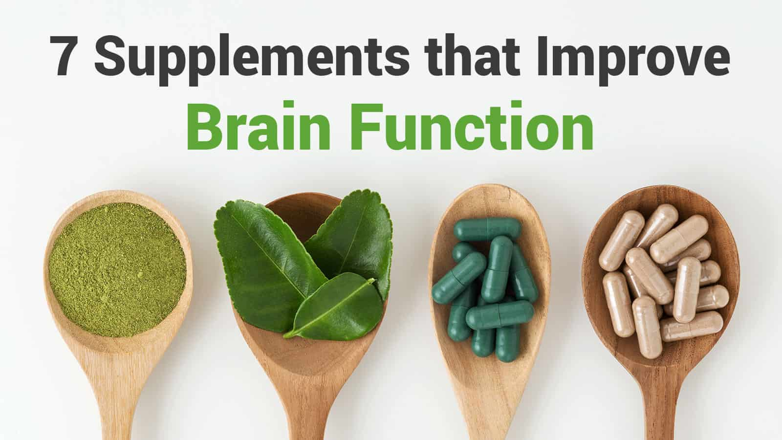 7 Supplements that Improve Brain Function