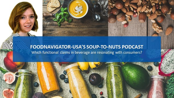 Soup-To-Nuts Podcast: Which functional claims in beverage resonate with consumers?