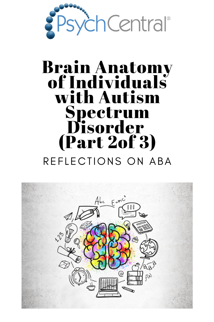 Brain Anatomy of Individuals with Autism Spectrum Disorder (Part 2 of 3)