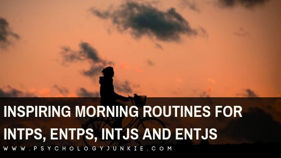 Inspiring Morning Routines for INTPs, ENTPs, INTJs, and ENTJs