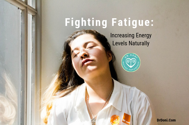 Fighting Fatigue: Increasing Energy Levels Naturally