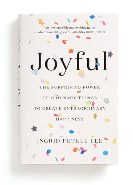 Bookzone: 'Joyful: The Surprising Power of Ordinary Things to Create Extraordinary Happiness'
