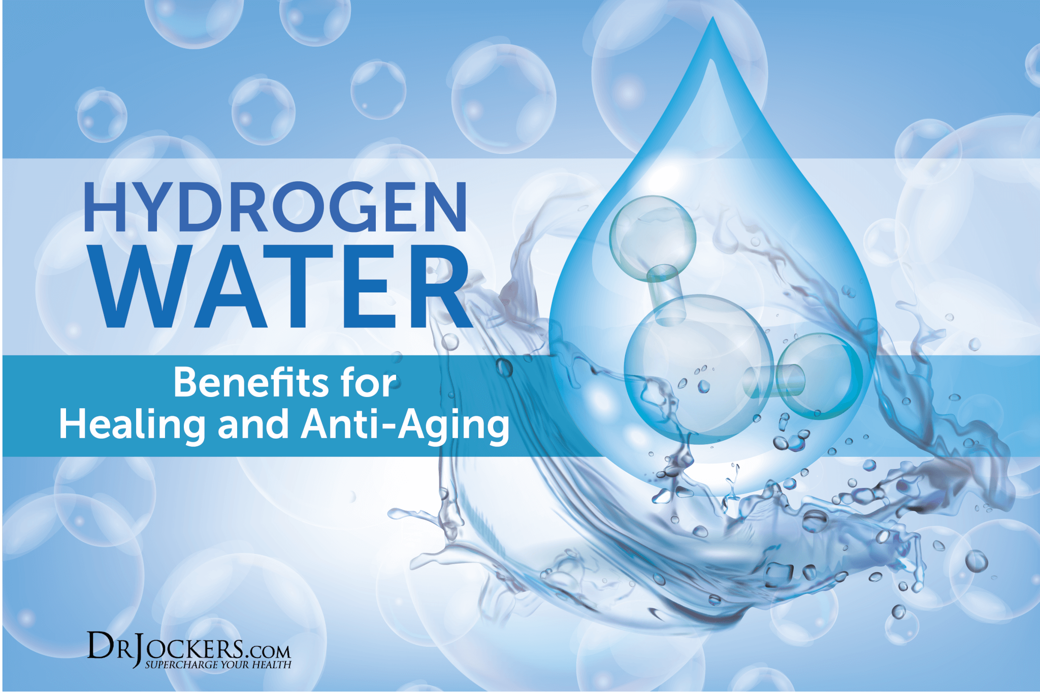 Hydrogen Water: Benefits for Healing and Anti-Aging