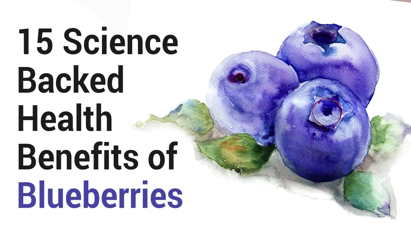 15 Science Backed Health Benefits of Blueberries