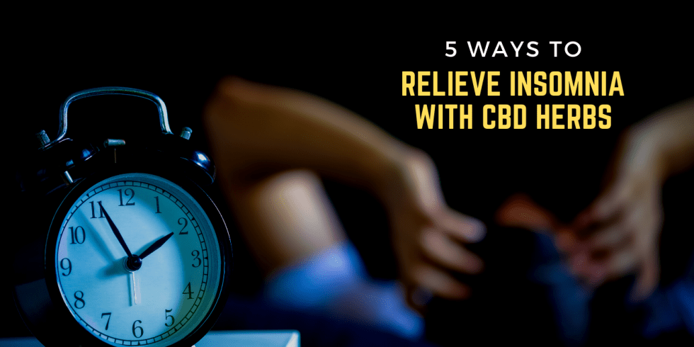 5 Ways To Relieve Insomnia with CBD Herbs