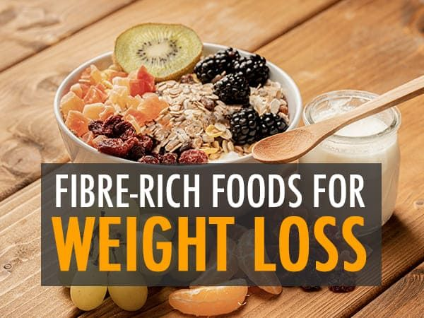 51 Fibre-Rich Foods Which May Help Lose Weight Easily